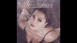 NANCY COPPOLA - E M'ANNAMMORE E TE (Videoclip Ufficiale)