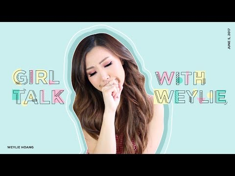 Girl Talk   Body Positivity, F*ckboys & Relationships   ilikeweylie