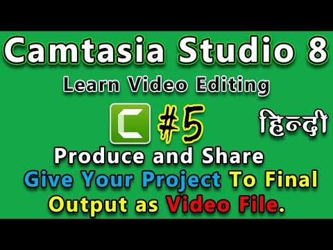 Produce and Share | Give Your Project To Final Output as Video File in Camtasia Studio 8.