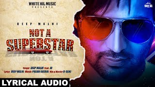 Not A Superstar (Lyrical Audio) | Deep Malhi | New Punjabi Song 2019 | White Hill Music
