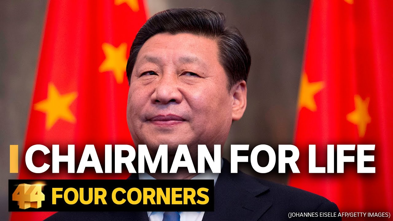 Xi Jinping: China's president and his quest for world power | Four Corners