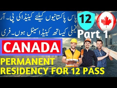 Canada Free Permanent Residency for 12 Pass Pakistani and Indians