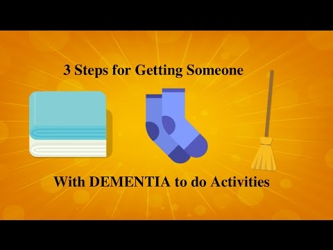 3 Steps for Getting Someone with Dementia to do Activities!