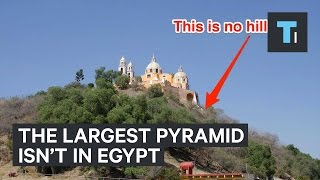 The world's largest pyramid is not in Egypt