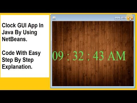 Clock GUI App in Java : by using NetBeans (code with step by step easy explanation)