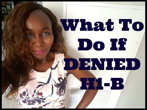 What To Do If Denied H1-B