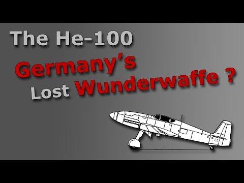 ⚜   The He-100 - Germany's Lost Wunderwaffe ?