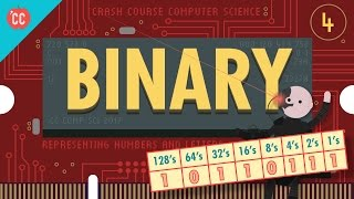 Binary - Representing Numbers and Letters: Crash Course Computer Science #4