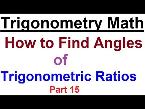 How to Find Angles of a Trigonometry Ratio  - Trigonometry Math - Part 15