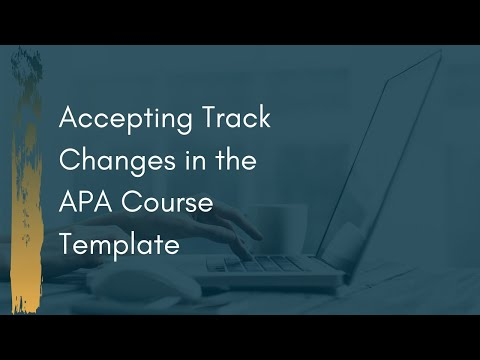 Part 3: Accepting Track Changes in the APA Course Template
