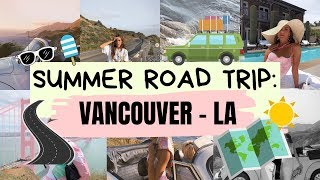 WEST COAST SUMMER ROAD TRIP!   Emma Rose