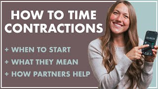 Timing Contractions   WHAT Are They? WHEN To Start Timing? HOW Can Partners Help?