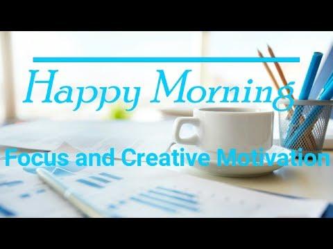 Happy Morning | energy | motivation | focus | Isochronic Tones