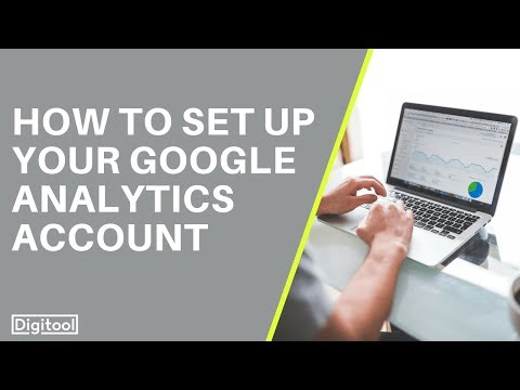 How To Set Up Your Google Analytics Account -  2018