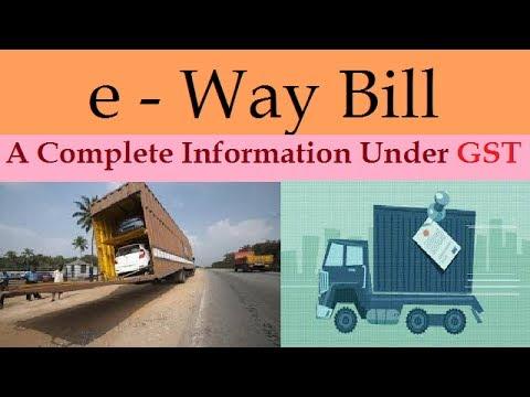 E - Way Bill In GST - Comlplete Information In Hindi | GST Video