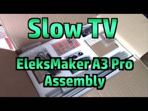 SLOW TV - Assembling The EleksMaker A3 Pro Laser Engraver