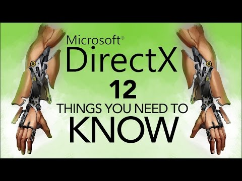 DirectX 12: Things You NEED TO KNOW