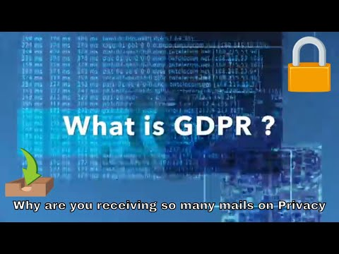 What is GDPR || Why are you receiving so many mails on Privacy Changes