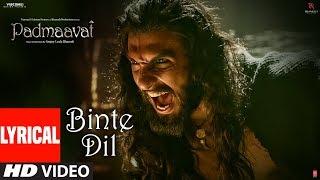 Padmaavat: Binte Dil Lyrical | Arijit Singh | Deepika Padukone | Shahid Kapoor | Ranveer Singh