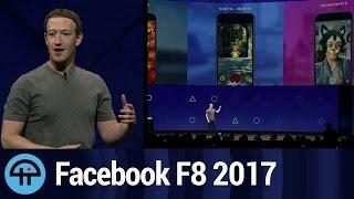 Breaking Down Facebook F8 2017
