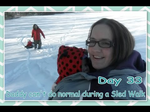 Daddy can't do normal during a Sled Walk - Daily Vlogging (Feb 2, 2017)