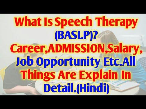 Speech Therapy (BASLP) क्या Better है Career के लिये ADMISSION,Salary,Job! जानिये Detail मे|(Hindi)
