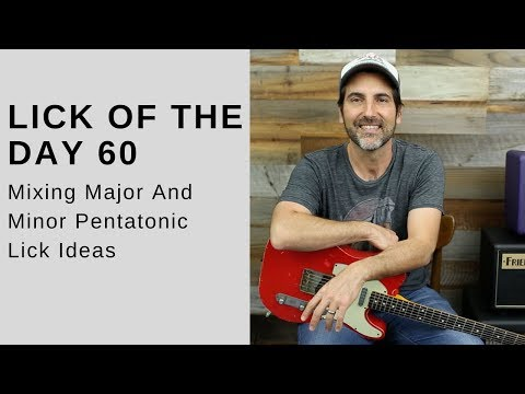 Lick Of The Day 60 - Mixing Major And Minor Pentatonic Lick Ideas - Guitar Lesson