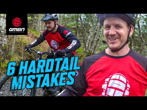6 Mistakes To Avoid When Riding A Hardtail Mountain Bike | MTB Skills