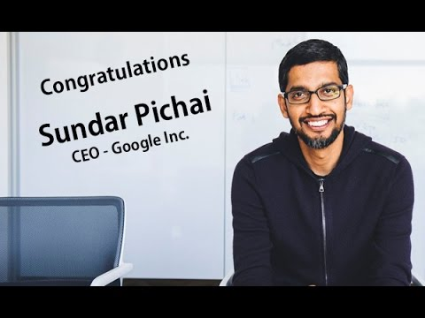 Congratulations Sundar Pichai - CEO of Google