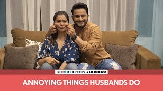 FilterCopy | Annoying Things Husbands Do | Ft. Veer Rajwant Singh and Nidhi Singh