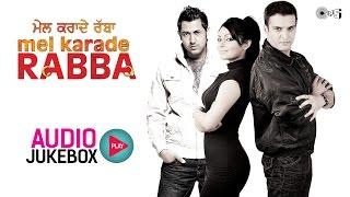 Mel Karade Rabba Jukebox - Full Album Songs   Jimmy Shergill, Gippy Grewal, Neeru Bajwa