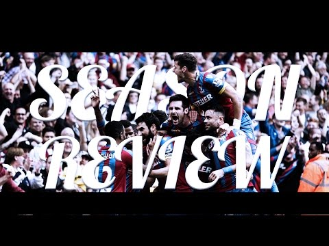 Crystal Palace 2014/15 Season Review ● Season Highlights