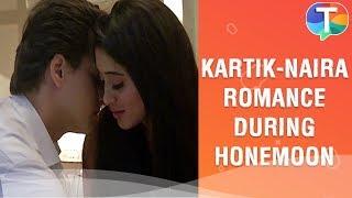 Kartik-Naira's ROMANCE during their honeymoon   Yeh Rishta Kya Kehlata Hai   15th January 2020