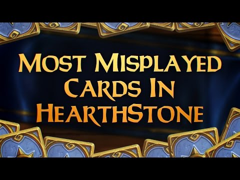 Most Misplayed Cards In Hearthstone