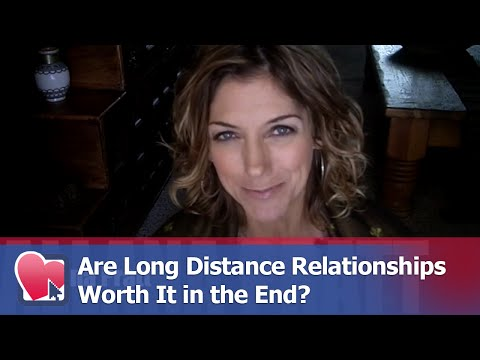 Are Long Distance Relationships Worth It in the End? - by Allana Pratt
