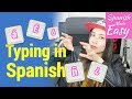 Typing in Spanish   Spanish Lessons