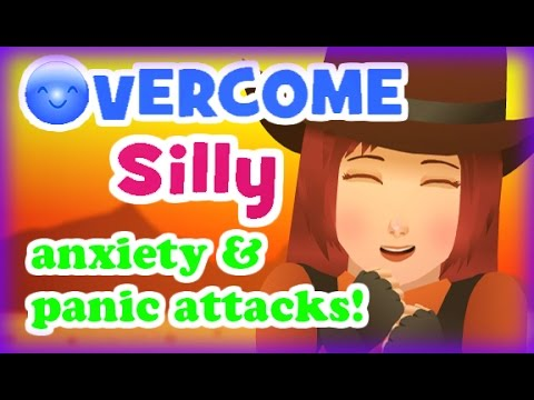 STOP SILLY anxiety and panic attacks! FOREVER!