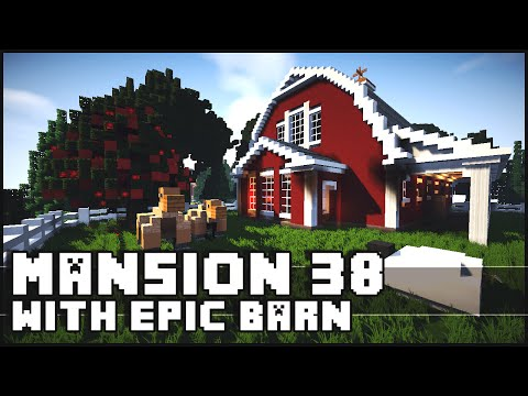 Minecraft - Mansion 38 with Epic Barn Design!