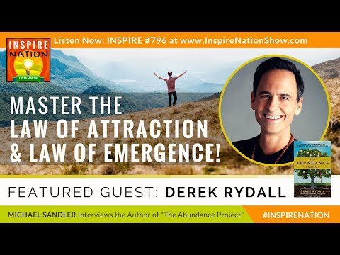 🌟 DEREK RYDALL: How to Master the Law of Attraction & the Law of Emergence for Abundance Now!
