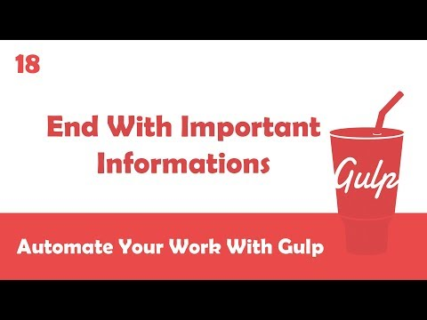 Learn Gulpjs In Arabic #18 - End With Important Informations