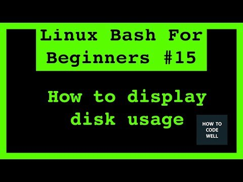 Linux Bash For Beginners Tutorial 15 How to display disk usage