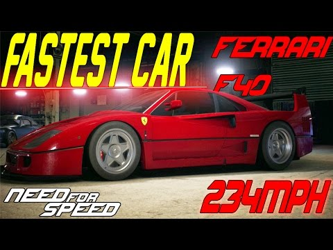 Need For Speed 2015 : FASTEST CAR IN THE GAME - FERRARI F40 (234MPH)