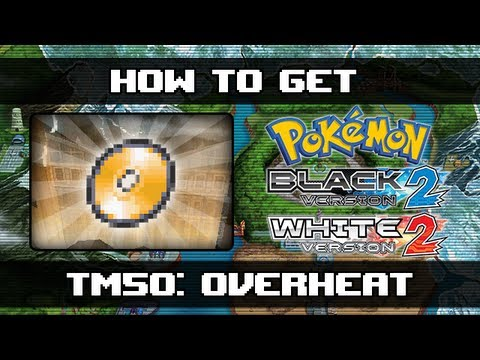 Pokemon Black 2 and White 2 | How To Get Overheat (TM50)