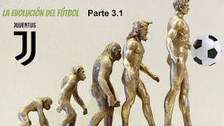 La evolución del fútbol. Pt 3.1 Juventus