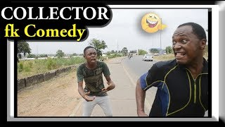 COLLECTOR, fk Comedy. Funny Videos-Vines-Mike-Prank-Fails, Try Not To Laugh Compilation.