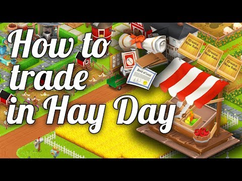 Hay Day Guide - How to trade in Hay Day!