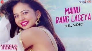 Mainu Rang Lageya - Full Video   Shimla Mirch    Rajkummar Rao & Rakul Preet Singh   Meet Bros