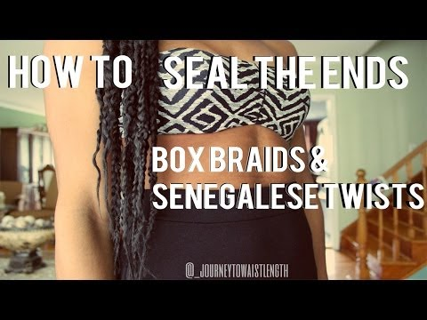 How To | Seal The Ends | Box Braids & Senegalese Twists