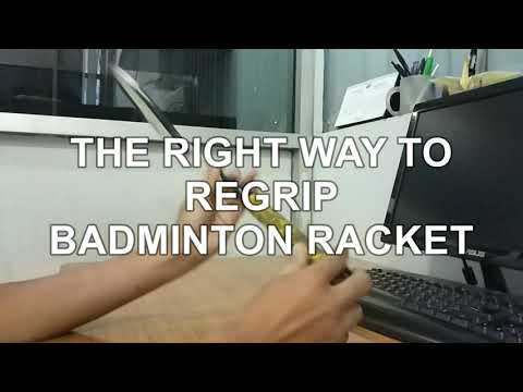 The Right Way To Wrap Badminton Racket Grip (Replace Grip)
