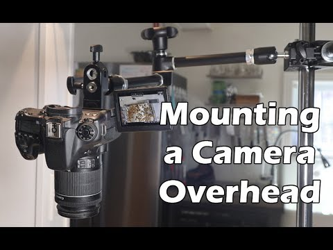How to Mount a Camera Overhead